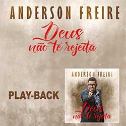 CD Deus Não Te Rejeita (PlayBack) - Anderson Freire