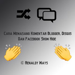 Cara Memasang Komentar Blogger, Disqus Dan Facebook Show Hide