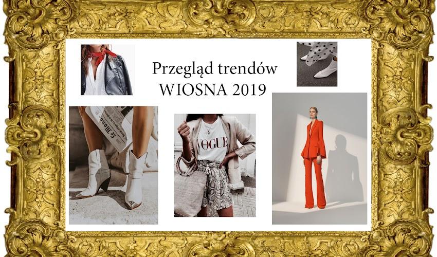 Przegląd trendów WIOSNA 2019 / Spring fashion trends