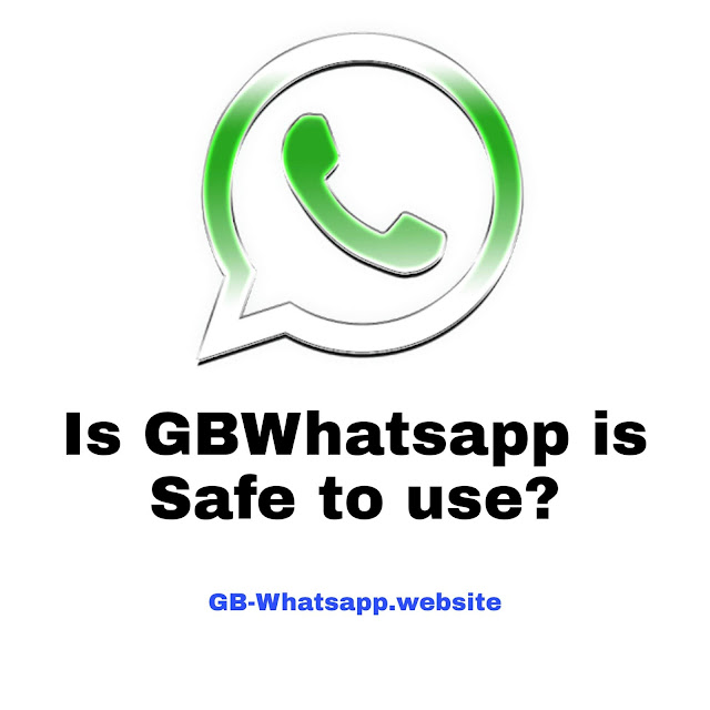 Is gb whatsapp is safe to use?