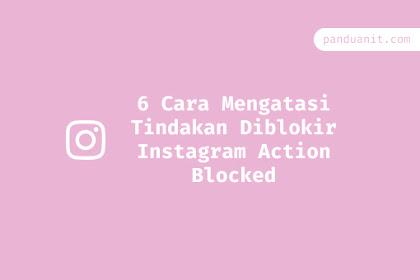 6 Cara Mengatasi Tindakan Diblokir Instagram Action Blocked