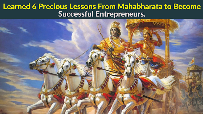 Learned 6 Precious Lessons From Mahabharata to Become Successful Entrepreneurs.