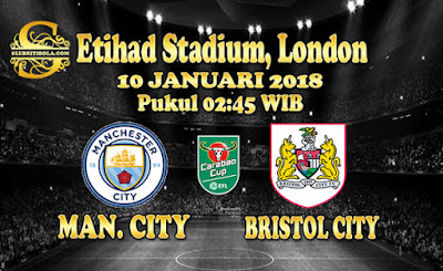 AGEN BOLA ONLINE TERBESAR - PREDIKSI SKOR ENGLISH LEAGUE CUP MANCHESTER CITY VS BRISTOL CITY 10 JANUARI 2018