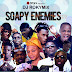 Mixtape: DJ ROKYMIX - SOAPY ENEMIES MIX