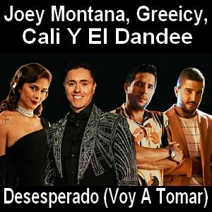Desesperado (Voy A Tomar) - Joey Montana, Greeicy, Cali Y El Dandee