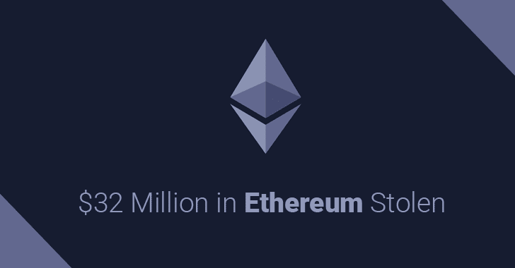 Hackers Stole $32 Million in Ethereum; 3rd Heist in 20 Days