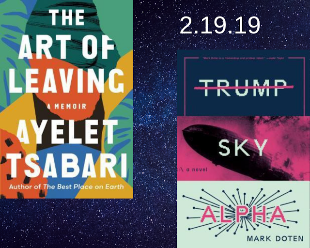 The Art of Leaving, Trump Sky Alpha, Ayeley Tsabari, Mark Doten