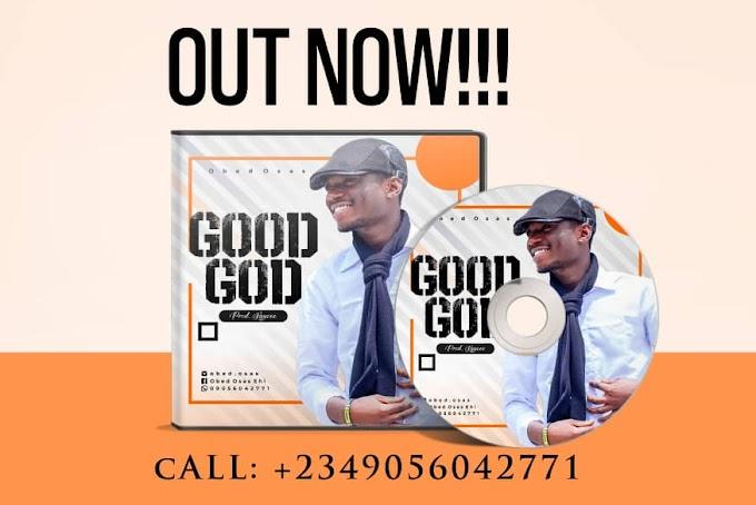 Download Gospel music: Good God By Obed Osas