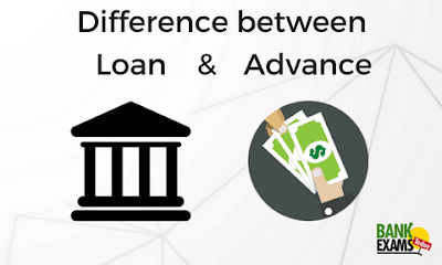 Difference between Loans and Advances | Bank Exams Today
