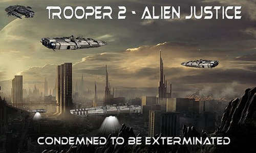 Trooper 2 Alien Justice Free Download