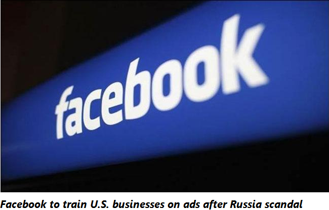 Facebook to train U.S. businesses on ads after Russia scandal Listen