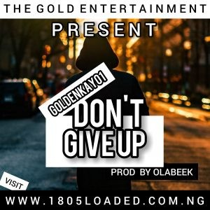 Goldenkay01 -Don't Give Up