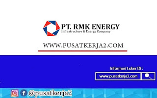 Lowongan kerja PT RMK Energy Auditor Officer Desember 2020