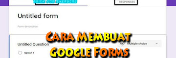 Cara Membuat Google Forms Lengkap Dengan Tutorial Gambar