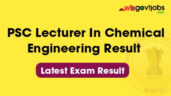 WBPSC Lecturer In Chemical Engineering Result
