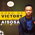 Music: Aisosa Song of Victory-Prod By Cmajor || Fresh Out