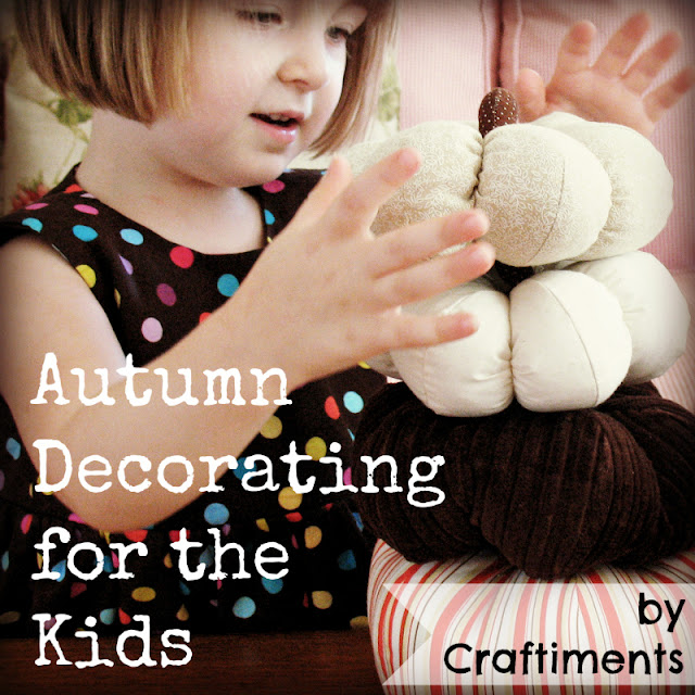 Craftiments: Autumn Decorating for the Kids
