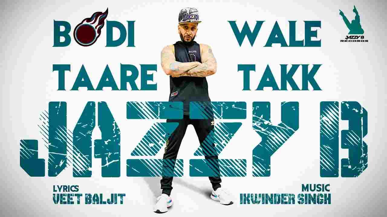 बोडी वाले तारे तक्क Bodi wale taare takk lyrics in Hindi Jazzy B Punjabi Song