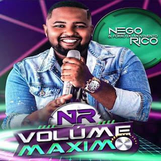 Nego Rico - Volume Máximo - Promocional - 2021