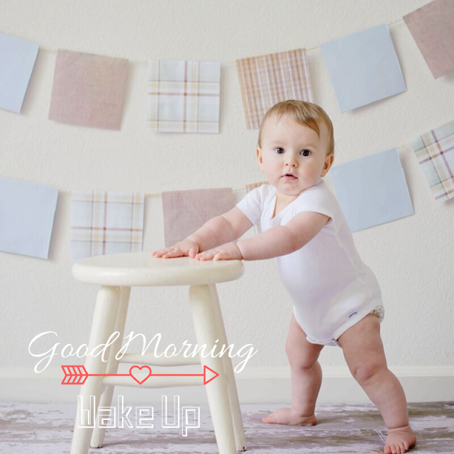 Good morning images with scene of beautiful baby standing