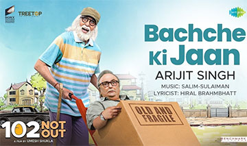 Bachche Ki Jaan Song Lyrics and Video - 102 Not Out Starring Amitabh Bachchan, Rishi Kapoor Sung by Arijit Singh