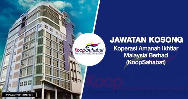 jawatan kosong koopsahabat Koperasi Amanah Ikhtiar Malaysia Berhad (KoopSahabat) 2020