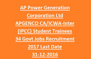 Andhra Pradesh Power Generation Corporation Ltd APGENCO CA/ICWA-Inter (IPCC) Student Trainees 34 Govt Jobs Recruitment 2017 Last Date 31-12-2016