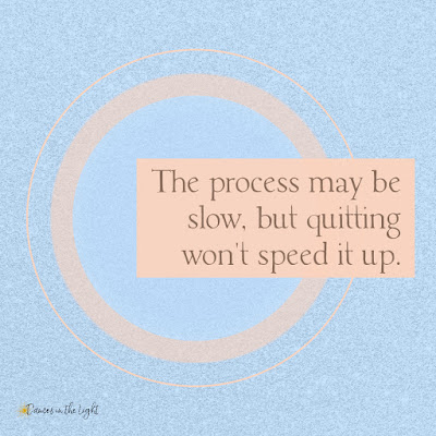 The process may be slow, but quitting won't speed it up.