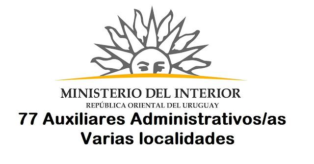 77 Auxiliares Administrativos/as - MI - Secretaría - Art. 4° Ley N° 19.122 (Varias Localidades)