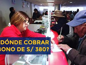 Bono de 380 soles se entregará en Banco de la Nación y otros bancos