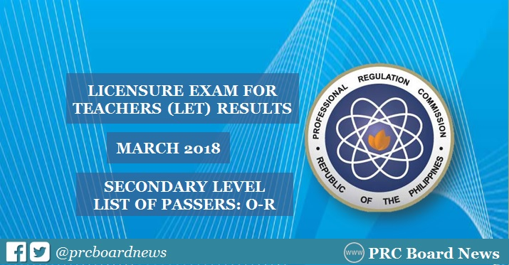 LIST OF PASSERS: March 2018 LET Results Secondary (O-R Surname)