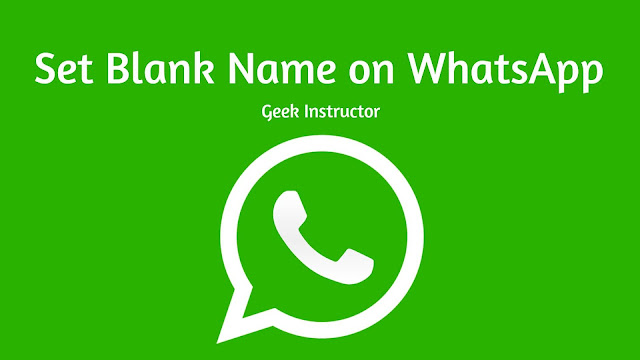Set blank (empty) name on WhatsApp