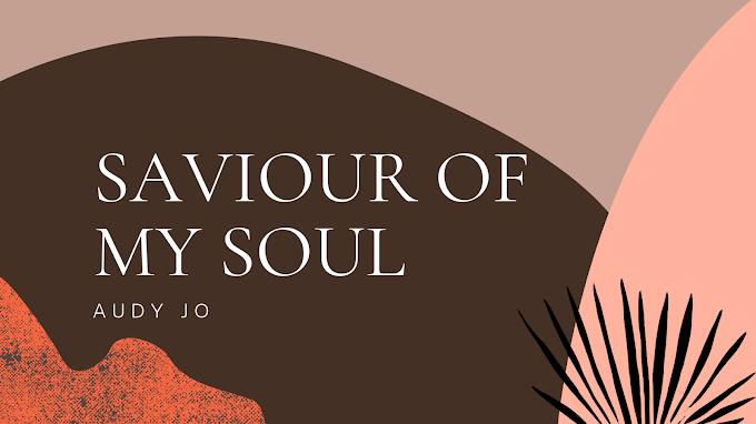 Saviour Of My Soul