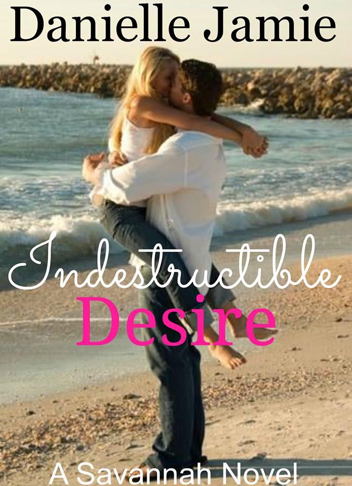 Cover Revealindestructible Desire By Danielle Jamie