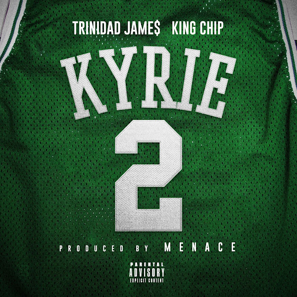 Menace - Kyrie (feat. Trinidad James & King Chip) - Single Cover