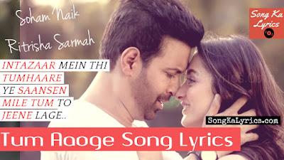 tum-aaoge-soham-naik-ritrisha-sarmah-aamir-ali-full-song-with-lyrics