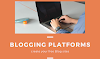Top Blogging Platform | Easy Way To Setup Your Free Blog Site.