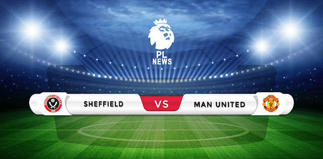 Sheffield United vs Manchester United Prediction & Match Preview