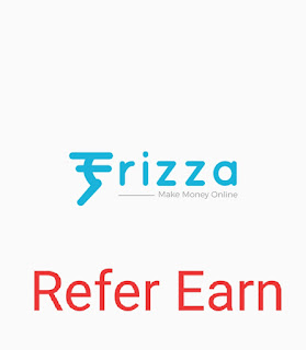 Frizza App Refer Earn Loot