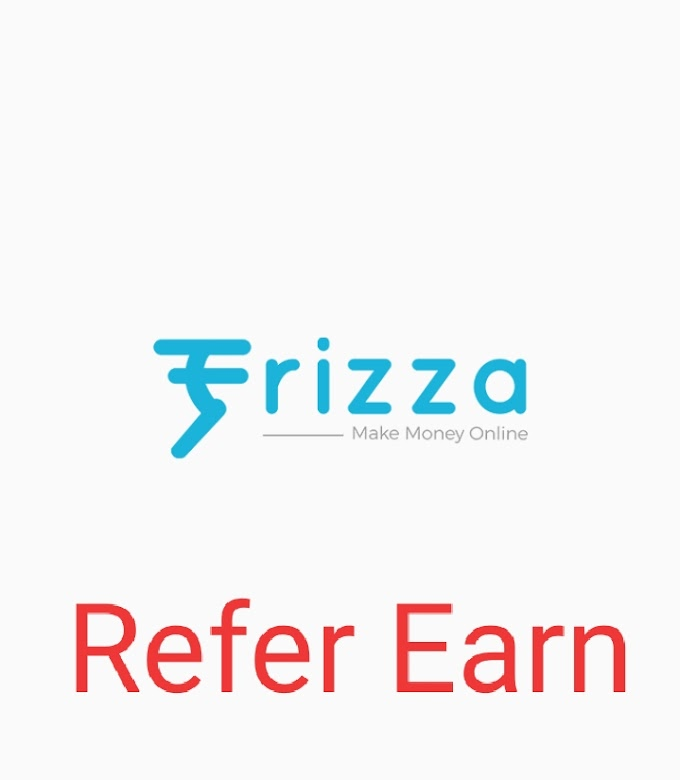 Frizza App Refer Earn Loot – SignUp ₹19 + Refer & Earn