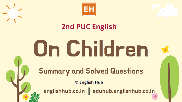 2nd PUC English: On Children | Summary and Solved Questions