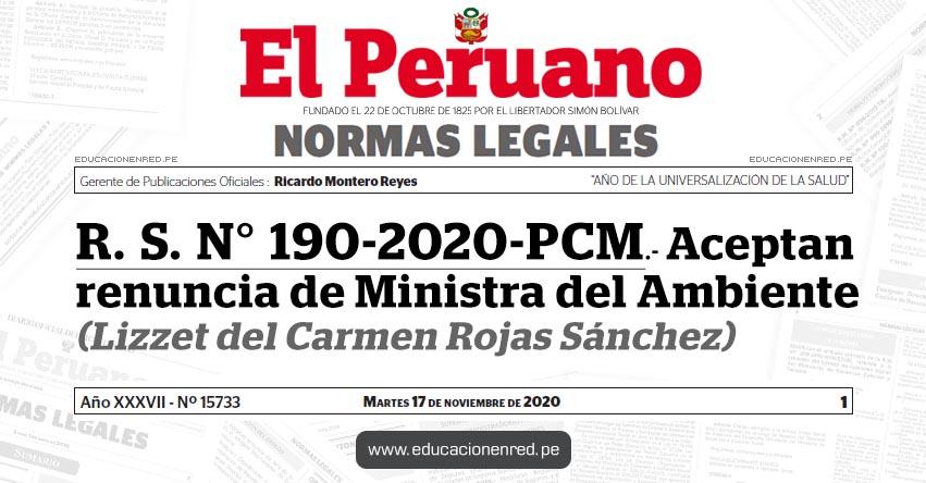 R. S. N° 190-2020-PCM.- Aceptan renuncia de Ministra del Ambiente (Lizzet del Carmen Rojas Sánchez)