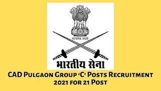 CAD Pulgaon Group 'C' Posts Recruitment 2021 for 21 Post