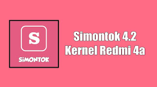 Download Simontok 4.2 Kernel Redmi 4a Terbaru 2020