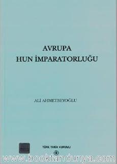 Ali Ahmetbeyoğlu - Avrupa Hun İmparatorluğu