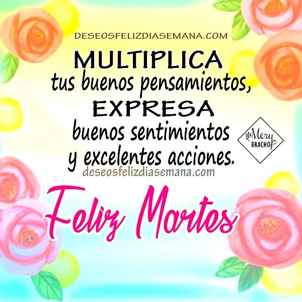 Frases cortas y bonitas de feliz martes, imágenes para amigos del facebook, saludos del martes por Mery Bracho.