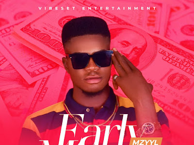DOWNLOAD MUSIC: Zyyl - Early Money