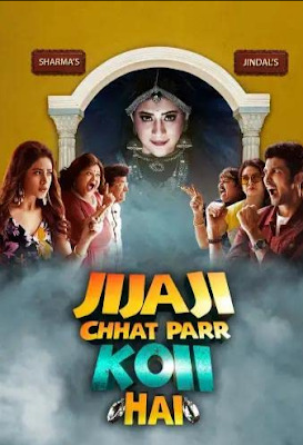 Jijaji Chhat Parr Koii Hai Season 01 Hindi WEB Series 720p HDRip x264 [Episode 25]