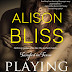Release Blitz & Giveaway - Playing with Fire by Alison Bliss  @AlisonBliss2