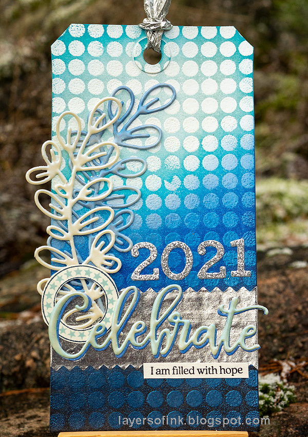Layers of ink - Celebrate 2021 Tag Tutorial by Anna-Karin Evaldsson.